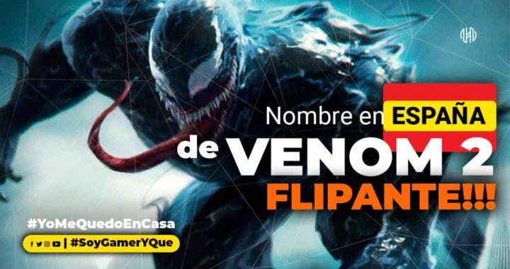 Revelan título de Venom 2 en España y el nombre es interesante!
