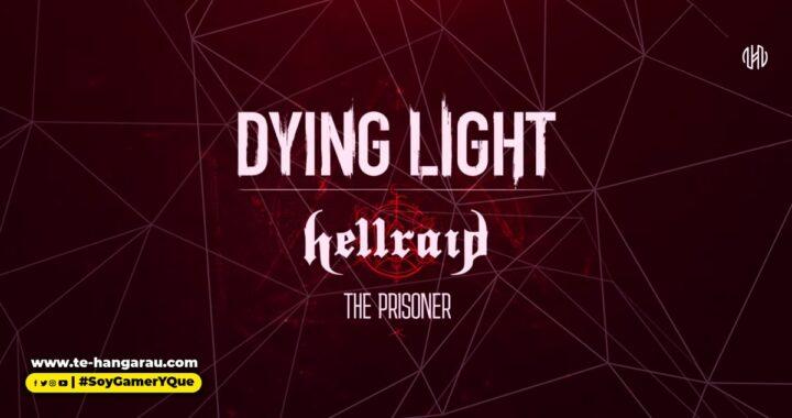 Dying Light: Hellraid se expande con un nuevo modo historia: The Prisoner
